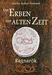 Die Erben der alten Zeit (3): Ragnarök (Die Erben der alten Zeit - Trilogie)
