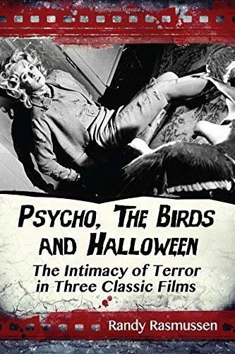 Psycho, the Birds and Halloween: The Intimacy of Terror in Three Classic Films by Randy Rasmussen (2014-01-20) (De Filme 1 Halloween Terror)