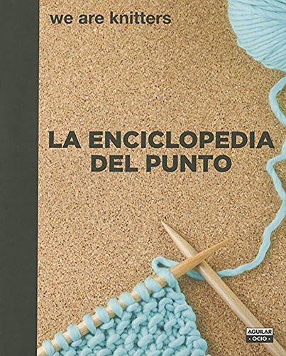 La enciclopedia del punto (Ocio y tiempo libre) por We Are Knitters