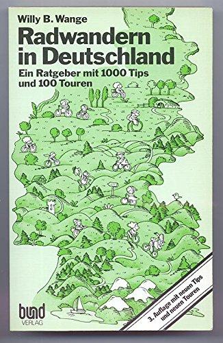 Bund-Verlag GmbH Radwandern in Deutschland. 3. Aufl. Ein Ratgeber mit 1000 Tips und 100 Touren