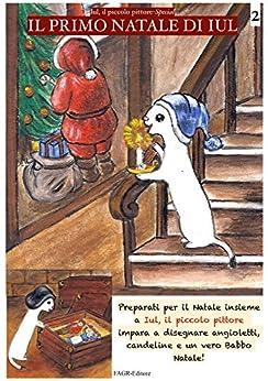 Il primo Natale di Iul: Iul, il piccolo pittore (Iul, il piccolo pittore -Special Vol. 2) di [Zef]