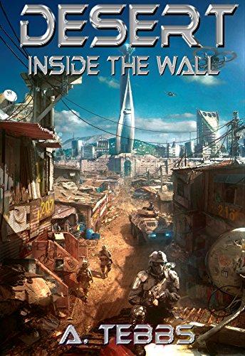 Desert: Inside the Wall,  (Desert #1) by A. Tebbs