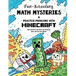 Fun-Schooling Math Mysteries & Practice Problems with Minecraft: Math Stories and Practice Problems 2nd, 3rd and 4th Grade: Volume 2 (Homeschooling with Minecraft)