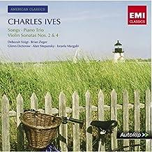 Charles Ives: Violin Sonatas No. 2 & 4, Piano Trio, Largo & Songs