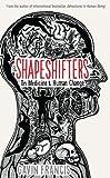 #6: Shapeshifters: On Medicine & Human Change