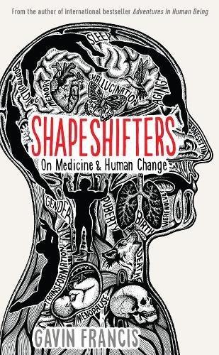 Shapeshifters: On Medicine & Human Change