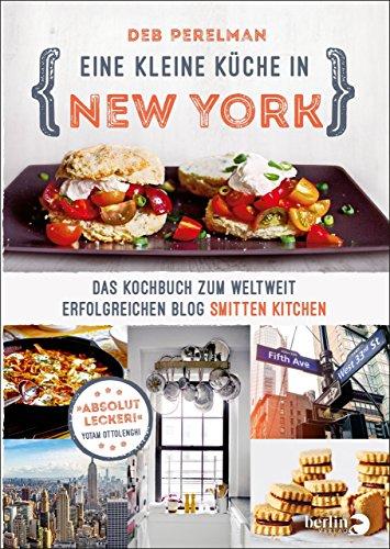 Eine kleine Küche in New York: Das Kochbuch zum weltweit ...
