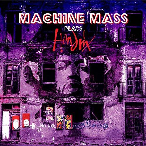 Plays Hendrix - Machine Mass - 2017