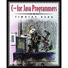C++ For Java Programmers by Timothy A. Budd (1999-04-02)