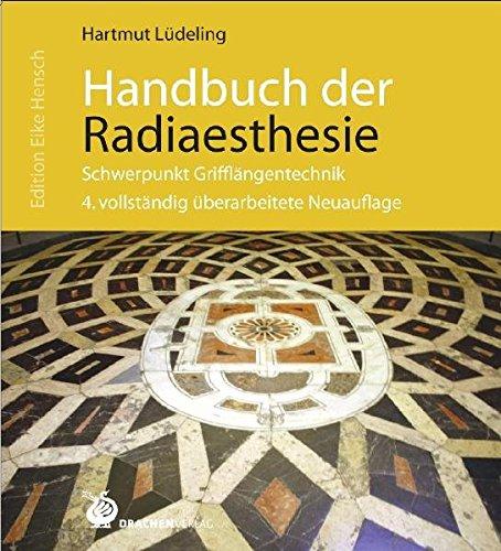 Handbuch der Radiaesthesie - Schwerpunkt Grifflängentechnik