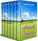 AMISH FOREVER: Six Amish Girls Seeking Love (Amish Sweet Faith Boxsets Book 2)
