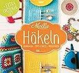 Mollie Makes - Häkeln: Grundlagen, Tipps & Tricks, Projektideen