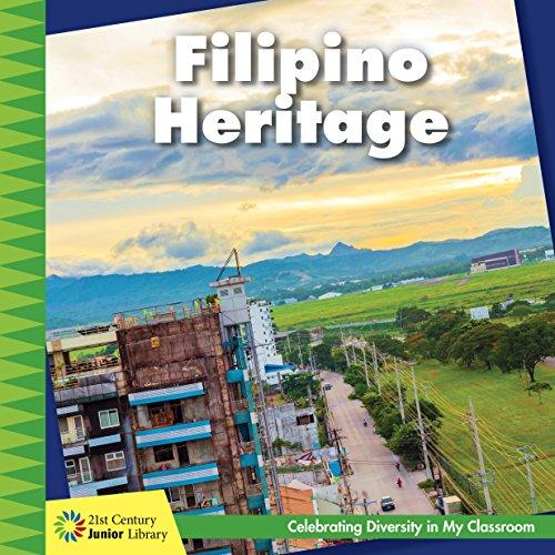 Filipino Heritage (21st Century Junior Library: Celebrating Diversity In My Classroom) por Tamra Orr epub
