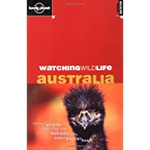 Watching Wildlife Australia (Lonely Planet Wildlife Travel)