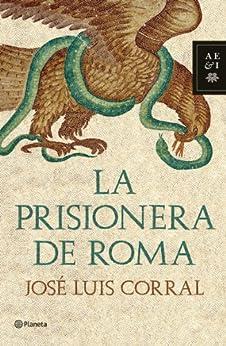 La prisionera de Roma de [Corral, José Luis]