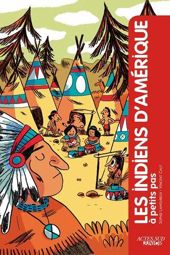 Les indiens d'Amérique à petits pas par Sophie Lamoureaux