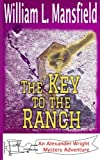 The Key to the Ranch: Volume 6 (An Alexander Wright Mystery Adventure)