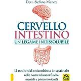 Cervello intestino: un legame indissolubile. Il ruolo del microbiota intestinale nelle nostre relazioni psicoemozionali fisic