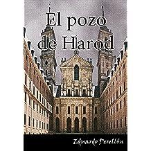 EL POZO DE HAROD. Los tentáculos del Santo Oficio perduran.