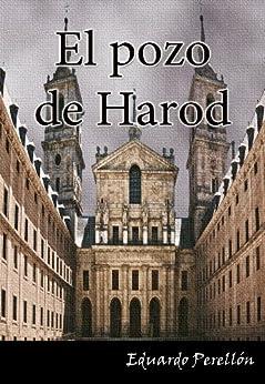EL POZO DE HAROD. Los tentáculos del Santo Oficio perduran. (Spanish Edition) di [Perellón, Eduardo]
