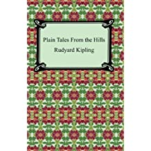 Plain Tales From the Hills [with Biographical Introduction]