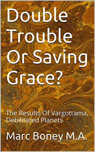 Double Trouble Or Saving Grace?: The Results Of Vargottama, Debilitated  Planets
