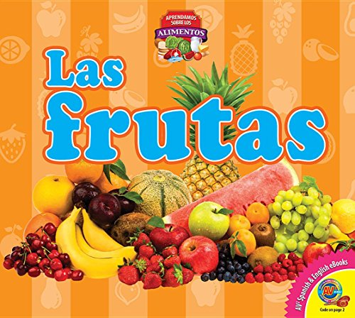 Las Frutas (Fruit) (Aprendamos Sobre Los Alimentos / Let's Learn About Food)