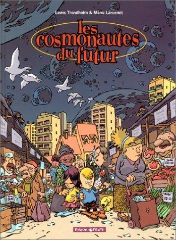 Les Cosmonautes du futur, tome 1 de Manu Larcenet (16 mars 2000) Cartonné