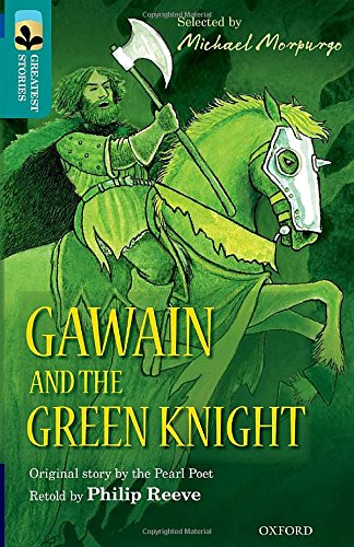 Oxford Reading Tree TreeTops Greatest Stories: Oxford Level 16: Gawain and the Green Knight