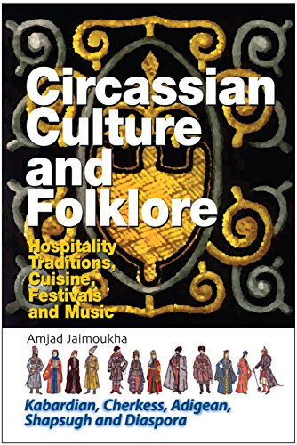 circassian-culture-and-folklore-hospitality-traditions-cuisine-festivals-and-music-kabardian-cherkess-adigean-shapsugh-and-diaspora-by-amjad-jaimoukha-1-dec-2010-hardcover