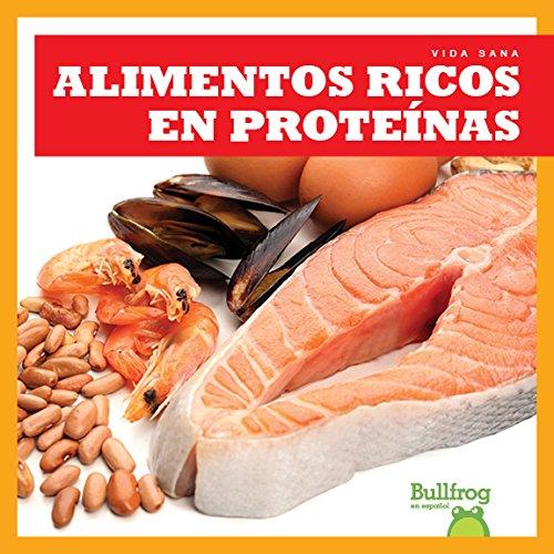 Alimentos Ricos En Proteinas = Protein Foods (Vida Sana = Healthy Living)