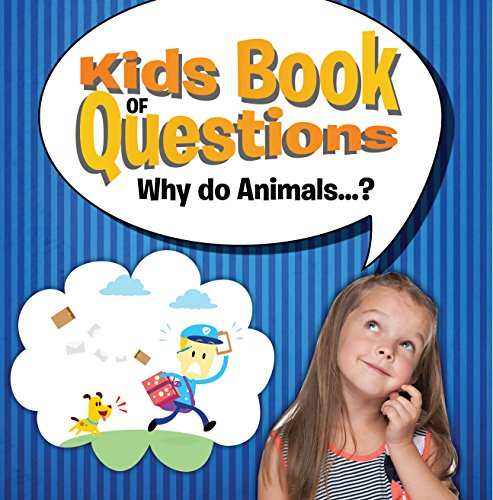 Kids Book of Questions. Why do Animals...?: Trivia for Kids Of All Ages - Animal Encyclopedia (English Edition)