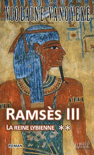 Ramsès III, Tome 2 : La reine lybienne par Violaine Vanoyeke