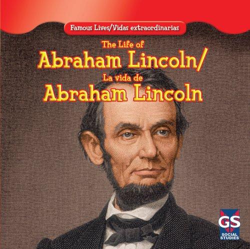 The Life of Abraham Lincoln / La Vida De Abraham Lincoln (Famous Lives / Vidas Extraordinarias) por Maria Nelson