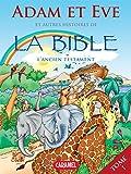 Adam et Eve et autres histoires de la Bible: L'Ancien Testament (Bible pour enfants t. 1) (French Edition)