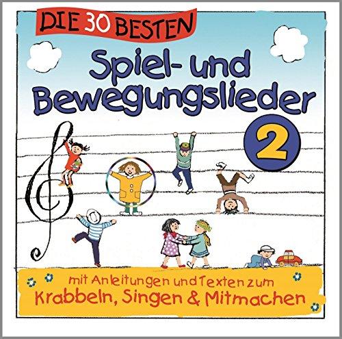 Die 30 besten Spiel-und Bewegungslieder 2 – Kinderlieder und Babylieder