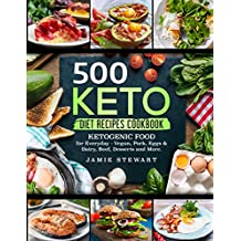 500 Keto Diet Recipes Cookbook: Ketogenic Food for Everyday - Vegan, Pork, Eggs & Dairy, Beef, Desserts and More. (English Edition)