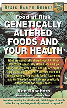 Genetically Altered Foods And Your Health: Food At Risk (basic Earth Guides) por Ken Roseboro epub
