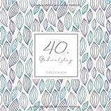 40. Geburtstag Gästebuch: zum Eintragen für Gäste - 110 Seiten - Muster Pastell