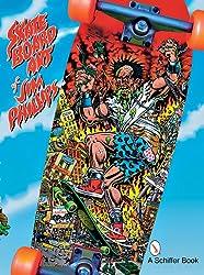 Skate Board Art of Jim Phillips