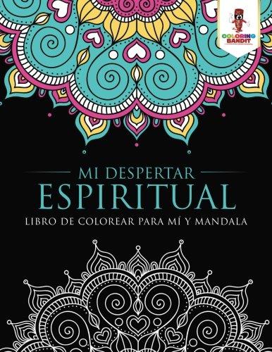 Mi Despertar Espiritual: Libro De Colorear Para Mí Y Mandala por Coloring Bandit