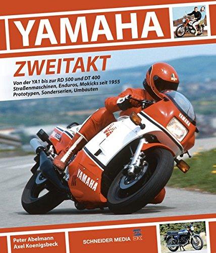 YAMAHA Zweitakt: Von der YA1 bis zur RD 500 und DT 400. Straßenmaschinen, Enduros, Mokicks seit 1955