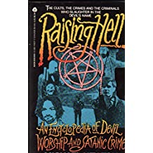 Raising Hell: An Encyclopedia of Devil Worship and Satanic Crime