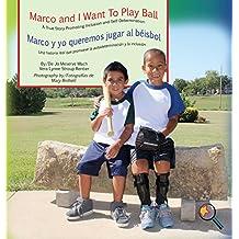 Marco and I Want To Play Ball/Marco y yo queremos jugar al béisbol: A True Story Promoting Inclusion and Self-Determination/Una histoia real que ... la autodeterminación (Finding My Way Series)