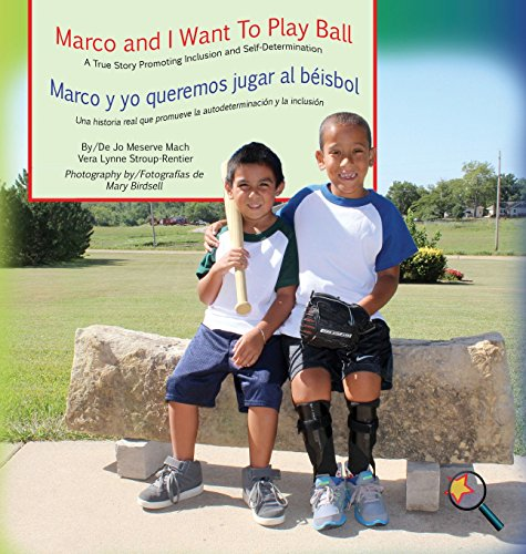 Marco and I Want To Play Ball/Marco y yo queremos jugar al béisbol: A True Story Promoting Inclusion and Self-Determination/Una histoia real que ... la autodeterminación (Finding My Way Series) por Jo Meserve Mach