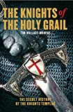 The Knights of the Holy Grail: The Secret History of the Knights Templar Bild