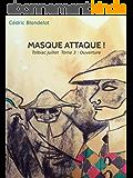 TOLBIAC JUILLET Tome 3- PROLOGUE: MASQUE ATTAQUE