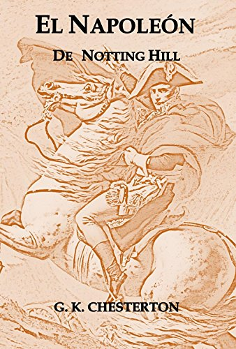 El Napoleon de Notting Hill por G. Chesterton