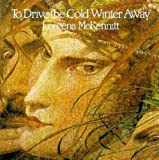 To Drive The Cold Winter Away by Loreena Mckennitt (2007-11-06) -