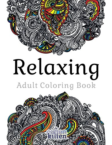 Relaxing - Adult Coloring Book: 49 of the most exquisite designs for a relaxed and joyful coloring time por Cotton Kitten